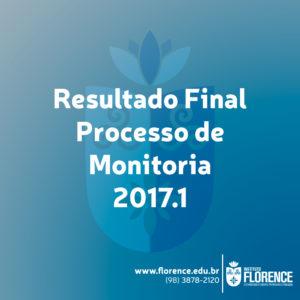 RESULTADO FINAL – PROGRAMA DE MONITORIA ACADÊMICA 2017.1
