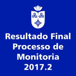 RESULTADO FINAL – PROGRAMA DE MONITORIA ACADÊMICA 2017.2