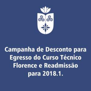 Florence lança Campanha para Egresso do Curso Técnico Florence e Readmissão para 2018.1.