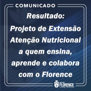 Resultado do Projeto de Extensão Atenção Nutricional a quem ensina, aprende e colabora com o Florence